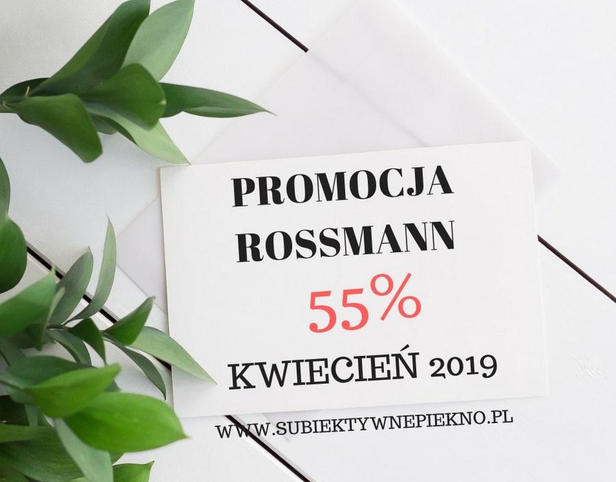 PROMOCJA ROSSMANN -55% KWIECIEŃ 2019 Co warto kupić?