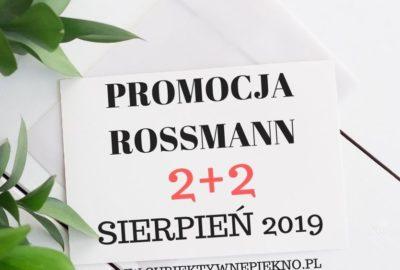PROMOCJA ROSSMANN 2+2 SIERPIEŃ 2019 co kupić?